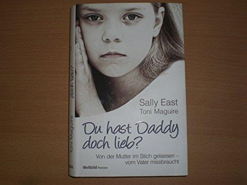 Buchcover Du hast Daddy doch lieb? Von der Mutter im Stich gelassen-vom Vater missbraucht
