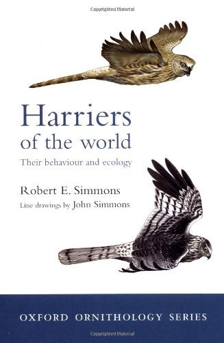 Harriers of the World: Their Behaviour and Ecology (Oxford Ornithology Series)