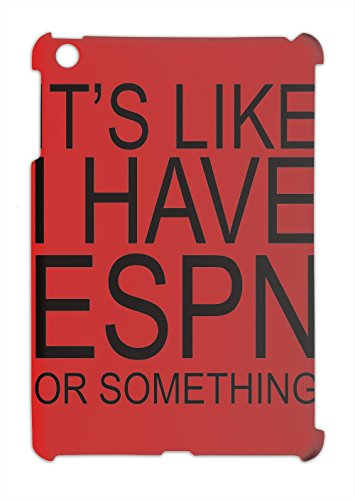 its-still-like-i-have-espn-or-something-slogan-ipad-mini-ipad-mini-2-plastic-case