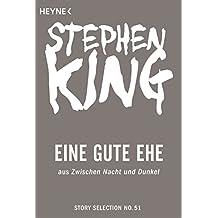 Eine gute Ehe: Story aus Zwischen Nacht und Dunkel (Story Selection 51)