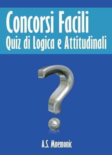 Concorsi Facili (Quiz di Logica e Attitudinali) Concorsi Facili (Quiz di Logica e Attitudinali) 41cKII3OuEL