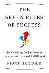 The Seven Rules of Success: Life Coaching for Professional Success and Personal Fulfillment by Fiona Harrold (2008-09-09)