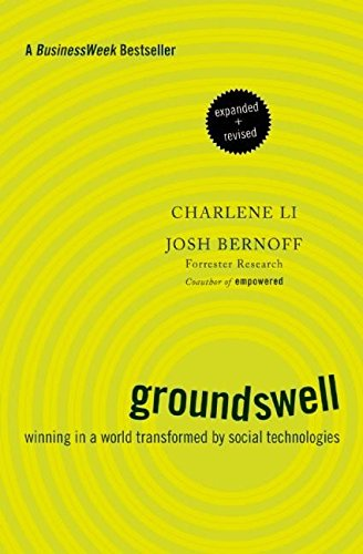 Groundswell, Expanded and Revised Edition: Winning in a World Transformed by Social Technologies por Josh Bernoff