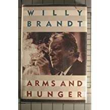 Arms and Hunger by Willy Brandt (1986-05-05)