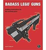 [ BADASS LEGO GUNS: BUILDING INSTRUCTIONS FOR FIVE WORKING GUNS ] Badass Lego Guns: Building Instructions for Five Working Guns By Hudepohl, Martin ( Author ) Dec-2010 [ Paperback ]