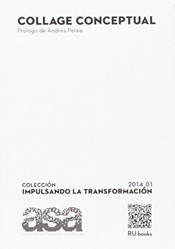 Collage Conceptual: Colección heterogénea de textos sobre Arquitectura y sostenibilidad. ASA 2014 (Impulsando la transformación)