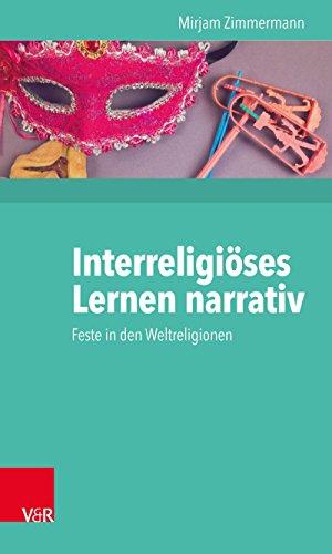 Interreligiöses Lernen narrativ: Feste in den Weltreligionen