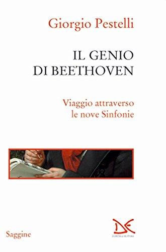 Il genio di Beethoven. Viaggio attraverso le nove Sinfonie