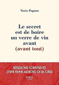 Le secret est de boire un verre de vin avant par Vania Pagano