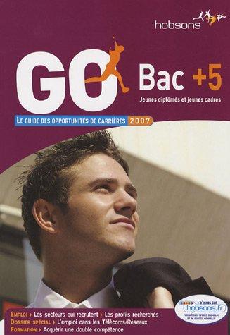GO Bac+5 : Le guide des opportunités de carrières 2007