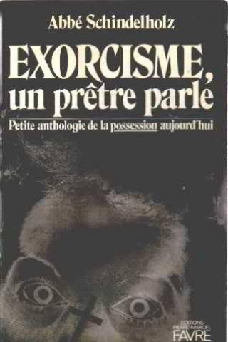 Exorcisme, un prêtre parle : Petite anthologie de la possession aujourd'hui