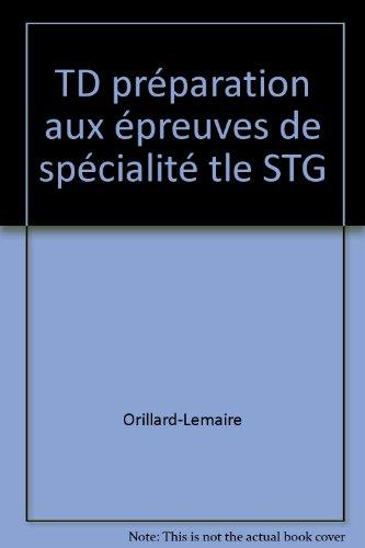 TD préparation aux épreuves de spécialité tle STG