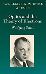 Optics and the Theory of Electrons: Volume 2 of Pauli Lectures on Physics: Vol 2