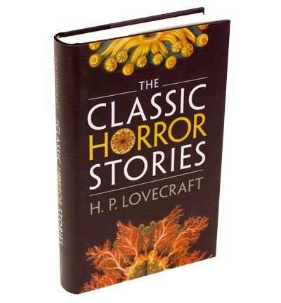 the-classic-horror-stories-by-author-h-p-lovecraft-edited-by-roger-luckhurst-july-2013
