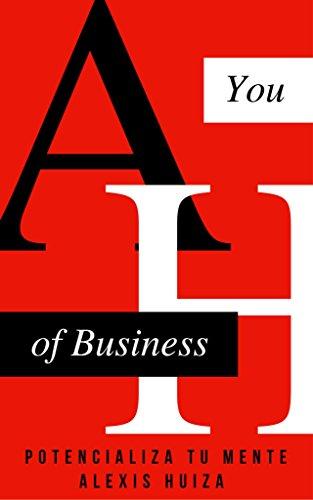 YOU OF BUSINESS: POTENCIALIZA TU MENTE por ALEXIS HUIZA