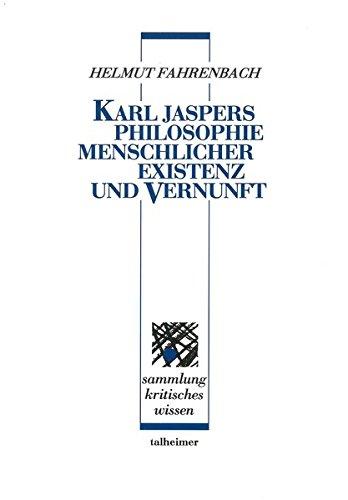 Karl Jaspers ‒ Philosophie menschlicher Existenz und Vernunft (Sammlung kritisches Wissen)