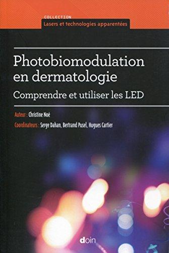 Photobiomodulation en dermatologie: Comprendre et utiliser les LED.