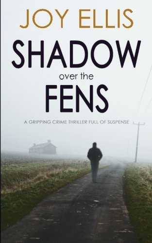 SHADOW OVER THE FENS a gripping crime thriller full of suspense by Joy Ellis (2016-06-24)
