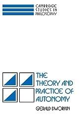 The Theory and Practice of Autonomy (Cambridge Studies in Philosophy)