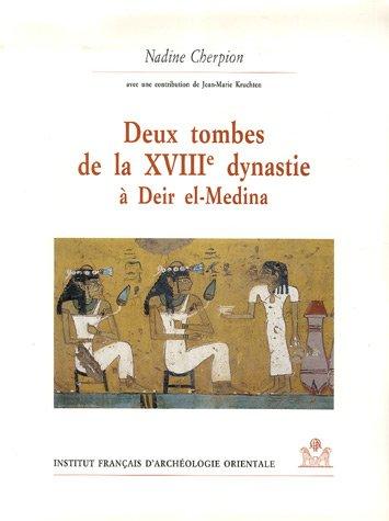 Deux tombes de la XVIIIe dynastie à Deir el-Medina par Nadine Cherpion