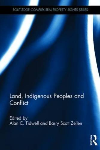 Land, Indigenous Peoples and Conflict (Routledge Complex Real Property Rights Series) (2015-10-22)