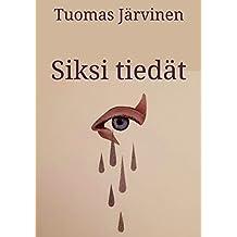 Siksi tiedät (Finnish Edition)