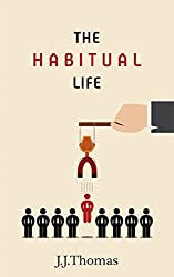 Self Improvement: The Habitual Life: How We Develop Habits, and the Tools That You Need To Become Habitually Successful
