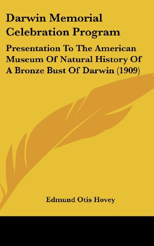 Darwin Memorial Celebration Program: Presentation to the American Museum of Natural History of a Bronze Bust of Darwin (1909)