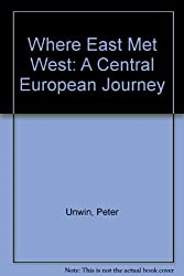Where East Met West: A Central European Journey