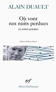 Où vont nos nuits perdues et autres poèmes par Alain Duault
