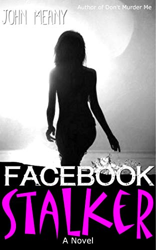Facebook Stalker: Novel (A fast-paced thriller) (English Edition)