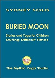 Storytime Yoga® for Kids:  Buried Moon - a Folktale from England