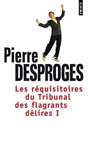 Les Réquisitoires du Tribunal des flagrants délires (1)