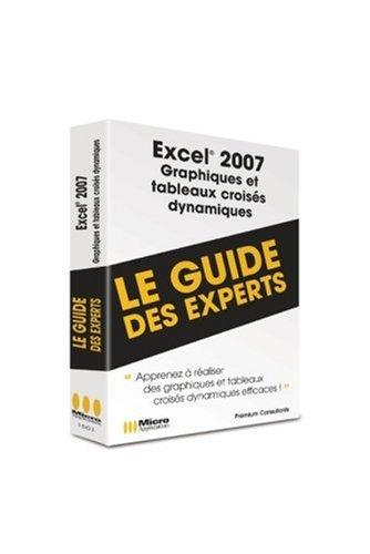 Excel 2007 Graphiques et Tableaux Dynamiques par Premium Consultant