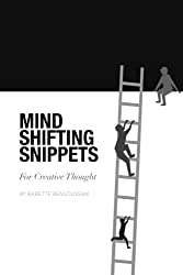 Mind Shifting Snippets: For Creative Thought