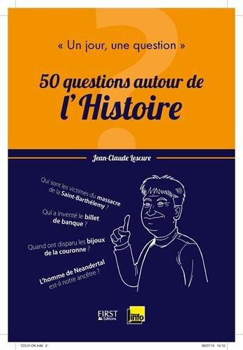 Un jour, une question : 50 questions autour de l'histoire