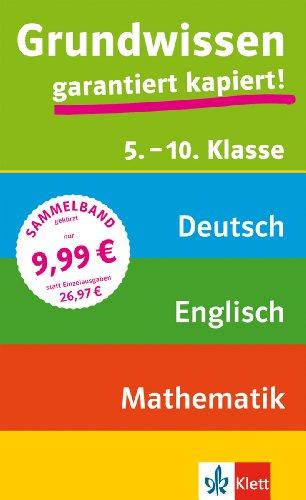 Grundwissen 5.-10. Klasse: Deutsch, Mathematik, Englisch: garantiert kapiert!