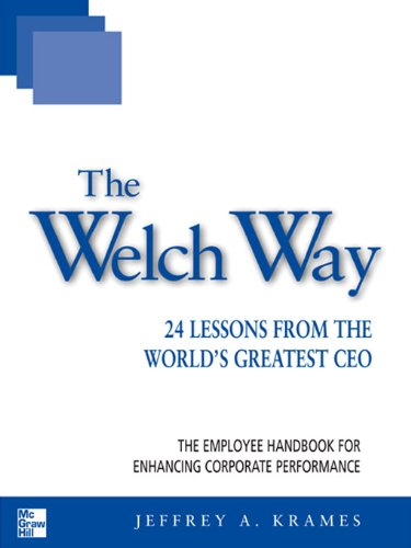 the-welch-way-24-lessons-from-the-worlds-greatest-ceo-the-mcgraw-hill-professional-education-series