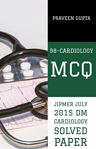 98 Cardiology MCQ: JIPMER July 2015 DM cardiology solved