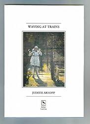 Waving at Trains