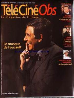 NOUVEL OBS TELE CINE RADIO (LE) [No 2029] du 27/10/2003 - LE MASQUE DE FOUCAULT - MICHEL DRUCKER - JOHN CUSACK - LES INVASIONS BARBARES DE DENYS ARCAND.