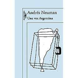 Una vez Argentina (HISPANICA) Finalista Premio Herralde de Novela 2003