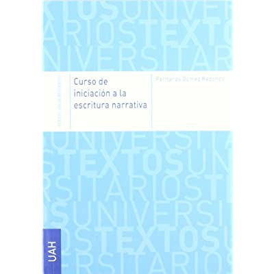 Curso de iniciación a la escritura narrativa (Testos Huniversitarios Humanidades)