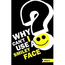 Why Can't I Use A Smiley Face?: Stories From One Month In America by Roosh V (2013-02-25)