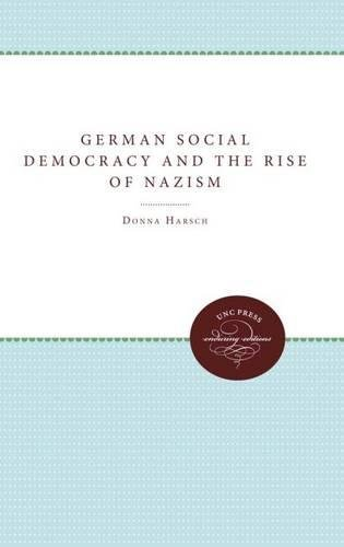 German Social Democracy and the Rise of Nazism por Donna Harsch