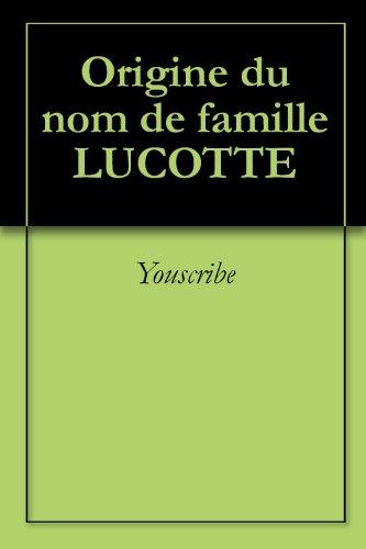 Origine du nom de famille LUCOTTE (Oeuvres courtes)