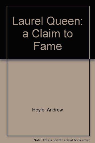 Laurel Queen: A Claim to Fame por Andrew Hoyle