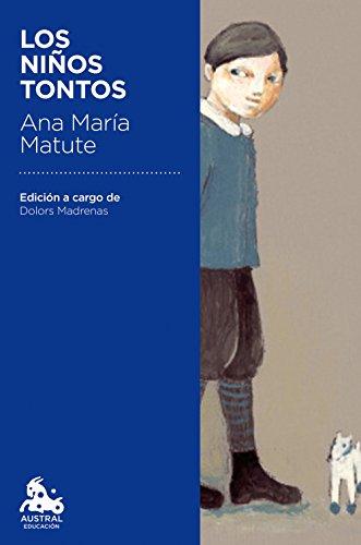 Los niños tontos: Edición a cargo de Dolors Madrenas (Austral Educación) por Ana María Matute