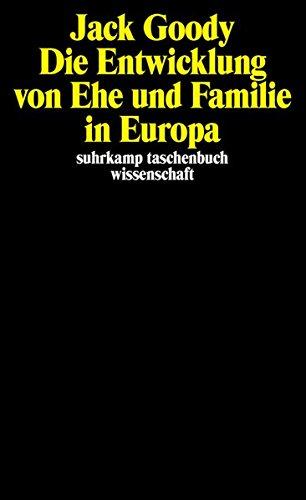 Die Entwicklung von Ehe und Familie in Europa