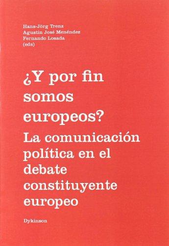 ¿Y por fin somos europeos? La comunicación política en el debate constituyente europeo